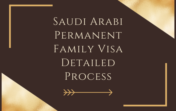 Saudi Permanent Family Visa